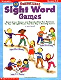 40 Sensational Sight Word Games: Quick & Easy Games and Reproducibles That Reinforce the Top 100 Sight Words That Are Key to Reading Success (0439303575) by Novelli, Joan