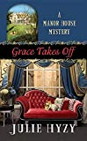 Grace Takes Off: A Manor House Mystery (Manor House Mysteries)