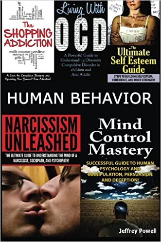 Human Behavior: Narcissism Unleashed! + Mind Control Mastery + The Shopping Addiction & Living With OCD + The Ultimate Self Esteem Guide (Box Set) (Volume 5)
