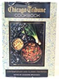 The Chicago Tribune Cookbook: Contemporary and Classic Favorites