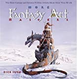 img - for More Fantasy Art Masters: The Best Fantasy and Science Fiction Artists Show How They Work book / textbook / text book