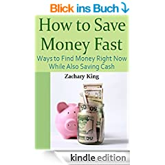 How to Save Money Fast: Ways to Find Money Right Now While Also Saving Cash (English Edition)