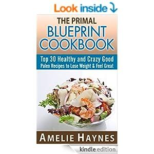 the primal blueprint cookbook top 30 healthy and crazy