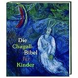 """Die Chagall-Bibel f�r Kindervon """"Beatrix Moos"""""""