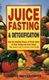 img - for By Steve Meyerowitz - Juice Fasting and Detoxification: Using the Healing Power of Fresh Juice to Feel Young and Look Good (6th edition) (8.1.1999) book / textbook / text book