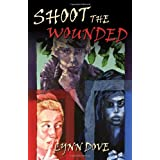 Shoot the Woundedby Lynn Dove