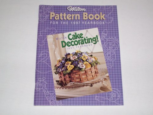 Wilton 1997 Pattern Book for the 1997 Yearbook at Amazon.com