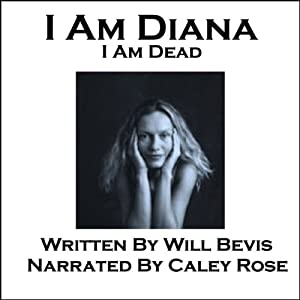 I Am Diana. I Am Dead. Audiobook