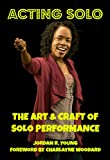 img - for ACTING SOLO: THE ART AND CRAFT OF SOLO PERFORMANCE (Past Times Solo Performance Series) book / textbook / text book