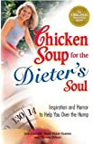 Chicken Soup for the Dieter's Soul: Inspiration and Humor to Help You Over the Hump (Chicken Soup for the Soul)