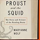 Proust and the Squid: The Story and Science of the Reading Brain Audiobook by Maryanne Wolf Narrated by Kirsten Potter
