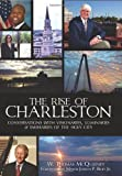 img - for Rise of Charleston, The:: Conversations with Visionaries, Luminaries & Emissaries of the Holy City book / textbook / text book