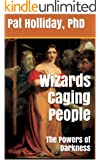 Wizards Caging People: The Powers of Darkness