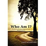 Who Am I?: The Mystery of Existence Explored From a Biblical Perspective ~ Craig Mooneyham