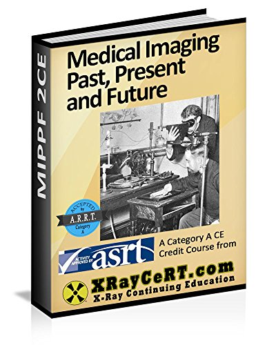 XRayCeRT XRayCeRT - Medical Imaging Past Present and Future (English Edition)