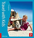Travel with Kids (Footprint - Activity Guides)