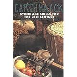 Earth Knack: Stone Age Skills for the 21st Century ~ Bart Blankenship