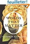 Words That Matter: A Little Book of L...
