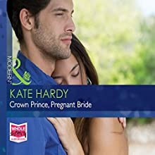 Crown Prince, Pregnant Bride (       UNABRIDGED) by Kate Hardy Narrated by Louisa Jane Underwood