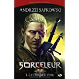 Sorceleur 1: Le Dernier Voeuby Andrzej Sapkowski