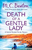 M.C. Beaton Death of a Gentle Lady (Hamish Macbeth)