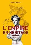 L\'Empire en héritage par Serge Hayat