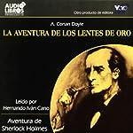 La Aventura de los Lentes de Oro [The Adventure of the Golden Lenses] (Texto Completo) | Arthur Conan Doyle