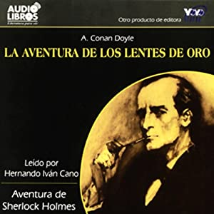 La Aventura de los Lentes de Oro [The Adventure of the Golden Lenses] (Texto Completo) Hörbuch