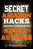 Secret Amazon Hacks and Other Cool Tricks For Kindle Authors