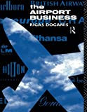 img - for The Airport Business book / textbook / text book