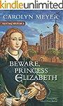 Beware, Princess Elizabeth: A Young R...