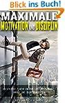 Maximale Motivation und Disziplin: De...
