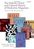The Oxford Critical and Cultural History of Modernist Magazines: Volume II: North America 1894-1960 (Oxford Critical Cultural History of Modernist Magazines)