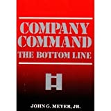 img - for Company Command: The Bottom Line 1st edition by John G. Meyer, Jr. (1990) Paperback book / textbook / text book