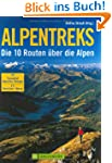 Alpentreks: Die 10 Routen �ber die Alpen