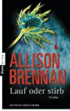 Lauf oder stirb!: Thriller - Allison Brennan