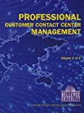 img - for Professional Customer Contact Center Management Volume 1 of 2 (Custom Edition for Bellevue University) book / textbook / text book