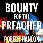Bounty for the Preacher: A Pecos Western Hörbuch von Robert Hanlon Gesprochen von: Ken OBrien