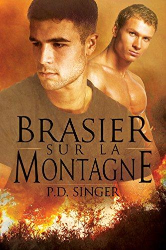 P.D. Singer - Brasier sur la montagne (Les Montagnes t. 1) (French Edition)