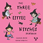 The Three Little Witches Storybook | Georgie Adams