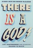 There is a God!: 1,001 Heartwarming (and Hilarious) Reasons to Believe (0399167803) by Smith, Richard