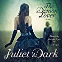 The Demon Lover: The Fairwick Trilogy, Book 1 (       UNABRIDGED) by Juliet Dark Narrated by Justine Eyre