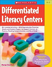 Differentiated Literacy Centers Hundreds of Leveled Activities-With Reproducible Planning Sheets and Student Pages-To Support Centers in Fluency, Reading Comprehension, and Word Study