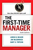 img - for The First-Time Manager [Paperback] [2012] Sixth Edition Ed. Loren B. Belker, Jim McCormick, Gary S. Topchik book / textbook / text book
