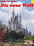 Die Neue Welt (Steffis Abenteuer) (German Edition)