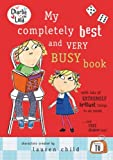 My Completely Best and Very Busy Book (Charlie & Lola) (014138414X) by Child, Lauren