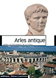 echange, troc Marc Heijmans, Claude Sintes, Jean-Maurice Rouquette - Arles antique