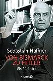 Von Bismarck zu Hitler: Ein R�ckblick (KNAUR eRIGINALS)