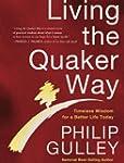 Living the Quaker Way: Discover the H...