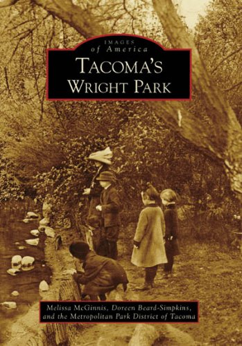 Tacoma's Wright Park (WA) (Images of America) (Images of America (Arcadia Publishing))